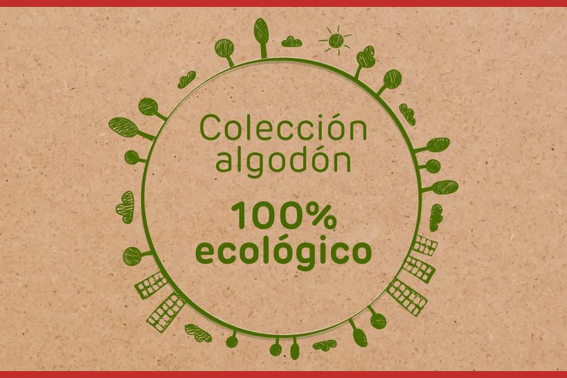 Colección algodón 100% ecológico